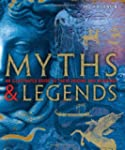 Myths & Legends: An illustrated guide...
