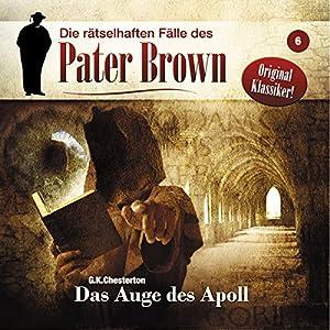 Das Auge des Apoll (Die rätselhaften Fälle des Pater Brown 6) Hörspiel