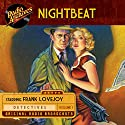 Nightbeat, Volume 1 Radio/TV Program by  NBC Radio Narrated by Frank Lovejoy,  full cast