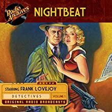Nightbeat, Volume 1 Radio/TV Program by  NBC Radio Narrated by Frank Lovejoy,  full cast