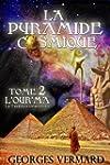 La pyramide cosmique.Tome 2: L'Hour'm...