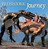 img - for Prehistoric Journey: A History of Life on Earth by Johnson, Kirk, Stucky, Richard (2006) Paperback book / textbook / text book