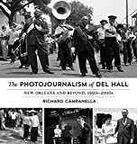 img - for The Photojournalism of Del Hall: New Orleans and Beyond, 1950s-2000s book / textbook / text book
