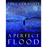 A Perfect Floodby Luke Geraghty