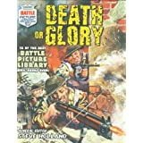 """""""Battle Picture Library"""": Death or Gloryby Steve Holland"""