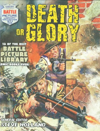 Battle Picture Library: Death or Glory: 12 of the Best Ba