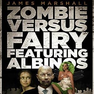 Zombie Versus Fairy Featuring Albinos Audiobook
