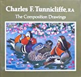 CHARLES F. TUNNICLIFFE, RA THE COMPOSITION DRAWINGS