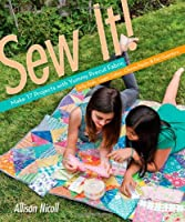 Sew It!: Make 17 Projects with Yummy Precut Fabric - Jelly Rolls, Layer Cakes, Charm Packs & Fat Quarters