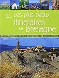 LES PLUS BEAUX ITINERAIRES EN BRETAGNE