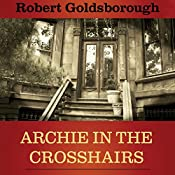 Archie in the Crosshairs | Robert Goldsborough