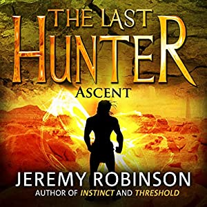 The Last Hunter - Ascent: The Antarktos Saga, Book 3 Audiobook