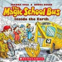 The Magic School Bus: Inside the Earth Audiobook by Joanna Cole, Bruce Degen Narrated by Polly Adams, Cassandra Morris