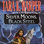 Silver Moons, Black Steel | Tara K. Harper