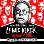 Ep. 6: Spell Check and Michigan | Lewis Black