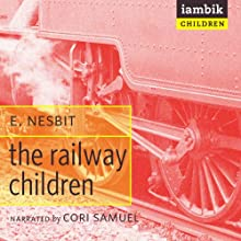 The Railway Children (       UNABRIDGED) by E. Nesbit Narrated by Cori Samuel
