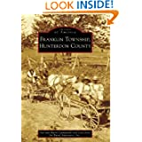 Franklin Township, Hunterdon County (Images of America) (Images of America (Arcadia Publishing))