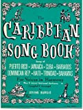 img - for The Caribbean Song Book, Songs of Puerto Rico, Jamaica, Cuba, Barbados, Dominican Rep., Haiti, Trinidad, Bahamas book / textbook / text book