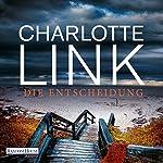 Die Entscheidung | Charlotte Link