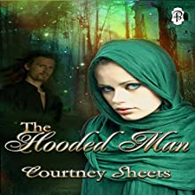 The Hooded Man (       UNABRIDGED) by Courtney Sheets Narrated by Alexandra Kelly Colburn