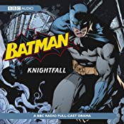 Batman: Knightfall (Dramatised) | [BBC Audiobooks]