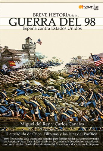 Breve Historia de la guerra del 98 (Spanish Edition)