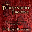 The Thousandfold Thought: The Prince of Nothing, Book Three Audiobook by R. Scott Bakker Narrated by David DeVries