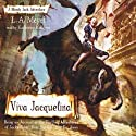 Viva Jacquelina!: Bloody Jack, Book 10 (       UNABRIDGED) by L. A. Meyer Narrated by Katherine Kellgren