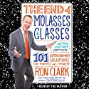 The End of Molasses Classes: Getting Our Kids Unstuck - 101 Extraordinary Solutions for Parents and Teachers