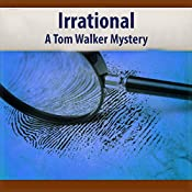 Irrational: A Tom Walker Mystery: Tom Walker, Book 10 | Deaver Brown