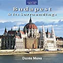 Budapest & Its Surroundings: Travel Adventures (       UNABRIDGED) by Dante Mena Narrated by Adrienne Ellis