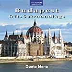Budapest & Its Surroundings: Travel Adventures | Dante Mena