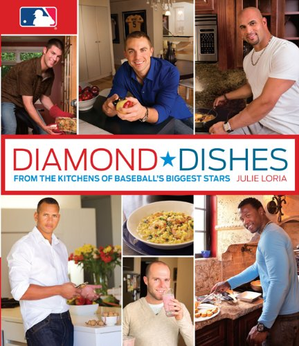 Diamond Dishes: From the Kitchens of Baseball's Biggest Stars: Julie Loria: Amazon.com: Books