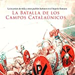La Batalla de los Campos Catalaúnicos: La incursión de Atila y otros pueblos barbaros en el Imperio Romano [The Battle of the Catalaunian Plains: The incursion of barbarians Atila and other peoples in the Roman Empire] |  Online Studio Productions