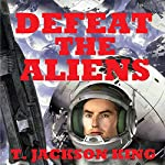 Defeat the Aliens: Escape, Book 3 | T. Jackson King