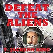 Defeat the Aliens: Escape, Book 3 | T. Jackson King