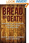 Bread or Death: Memories of My Childh...
