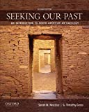img - for Seeking Our Past: An Introduction to North American Archaeology book / textbook / text book