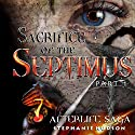 Sacrifice of the Septimus: Afterlife Saga, Volume 7 Audiobook by Stephanie Hudson Narrated by Rebecca Rainsford