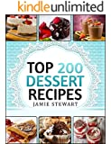Dessert Cookbook - Top 200 Dessert Recipes (Delicious and Healthy Recipes for Any Occasion - Christmas, New Year's Eve, etc. Cakes, Muffins, Cookies, Chocolate Bars, Ice Cream, Marshmallow, Candy)