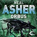 Orbus: The Spatterjay Series: Book 3 (       UNABRIDGED) by Neal Asher Narrated by William Gaminara