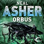 Orbus: The Spatterjay Series: Book 3 | [Neal Asher]