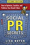 Social PR Secrets: How to Optimize, Socialize, and Publicize Your Brand's News