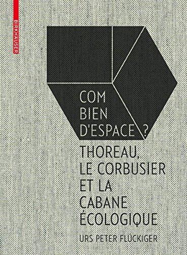 Flückiger Combien Despace Thoreau, Le Corbusier Et Le Cabane Écologique  [Fluckiger, Urs Peter] (Tapa Dura)
