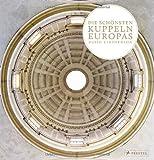 Die schönsten Kuppeln Europas