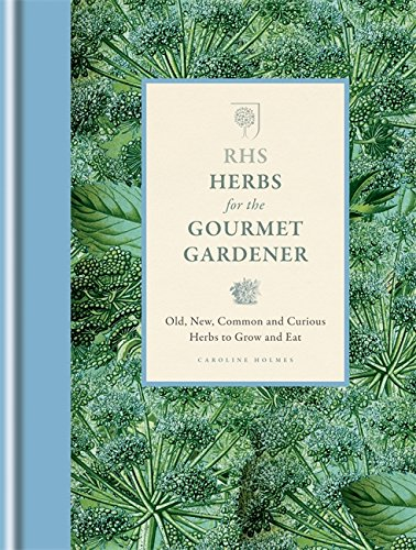 rhs-herbs-for-the-gourmet-gardener-old-new-common-and-curious-herbs-to-grow-and-eat-rhs-gourmet-gard
