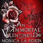 An Immortal Valentine's Day: The Immortals, Book 5 | Monica La Porta