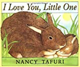 I Love You, Little One (0439137462) by Tafuri, Nancy