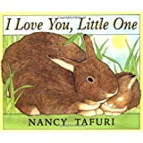 I Love You, Little One ~ Nancy Tafuri