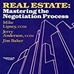 Real Estate: Mastering the Negotiating Process | Mike Lipsey,Jerry Anderson,Jim Baker